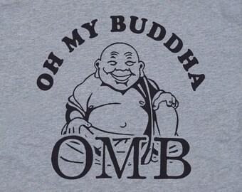 0bbb86b18 Oh My Buddha T Shirts Buddha Shirts Yoga T Shirts Yoga Shirts Funny T Shirts  OMG Shirts Mens Womens Kids Buddha Shirts Namaste Shirts