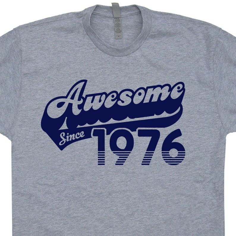 1404e434 Awesome Since 1976 T Shirt 1976 Birthday T Shirt Made in 1976 | Etsy