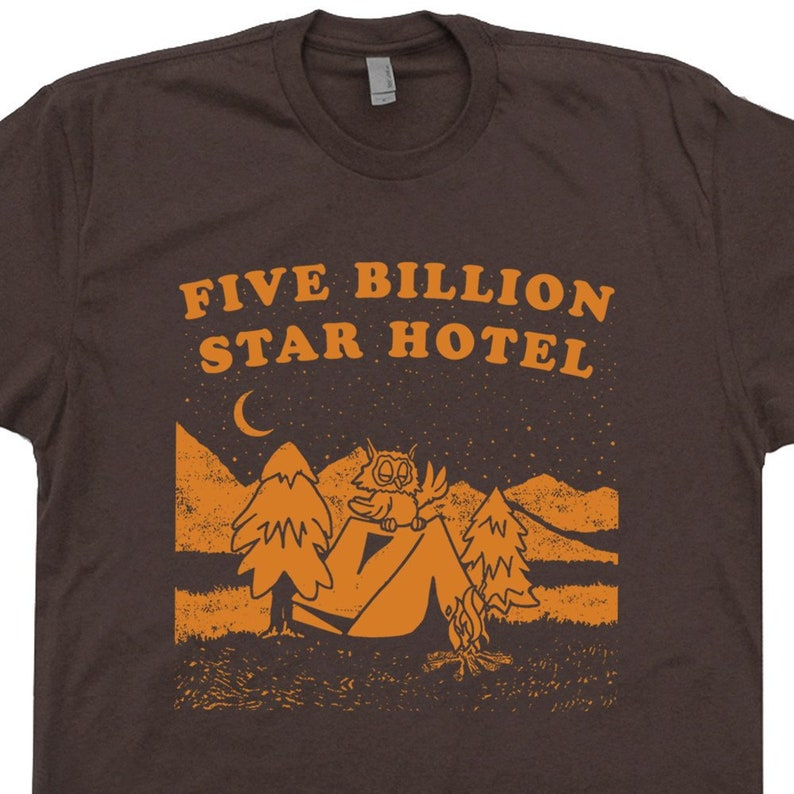 b709ce5306 Funny Camping T Shirt Five Billion Star Hotel Camp Shirts The | Etsy