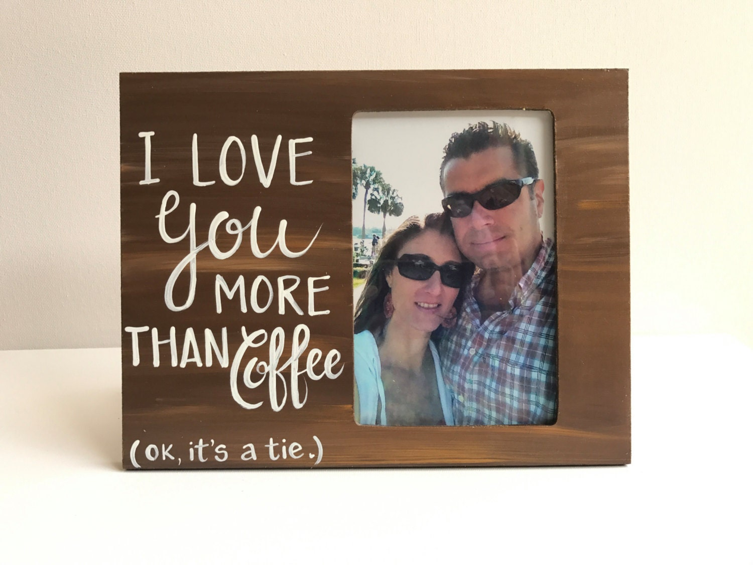 Love Picture Frame I Love You More Than Coffee Picture Frame Etsy