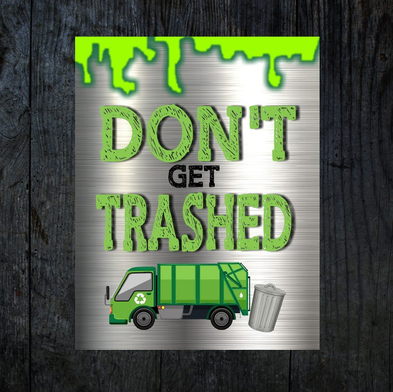 image regarding Trash Sign Printable identified as Rubbish Truck Dont just take trashed Birthday indication, Rubbish Truck indicator, Dont acquire trashed, Dump Truck Birthday Indicator, Trash Can Printable