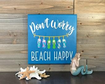 98d28af56 FLip FLop Don t Worry Beach Happy Wood Sign