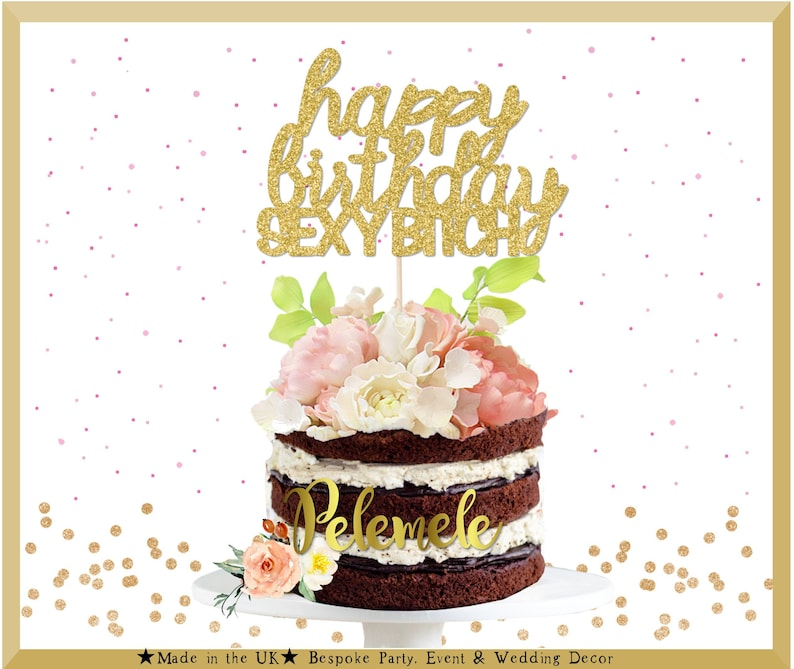 Glitter Happy Birthday Sexy Bitch Cake Topper Funny