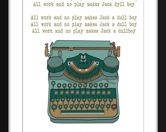5612b97a968 The Shining - All Work and No Play Makes Jack a Dull Boy - Unframed Print