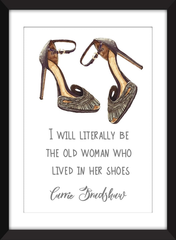 Carrie Bradshaw Alte Frau Die In Ihre Schuhe Zitat Rahmen