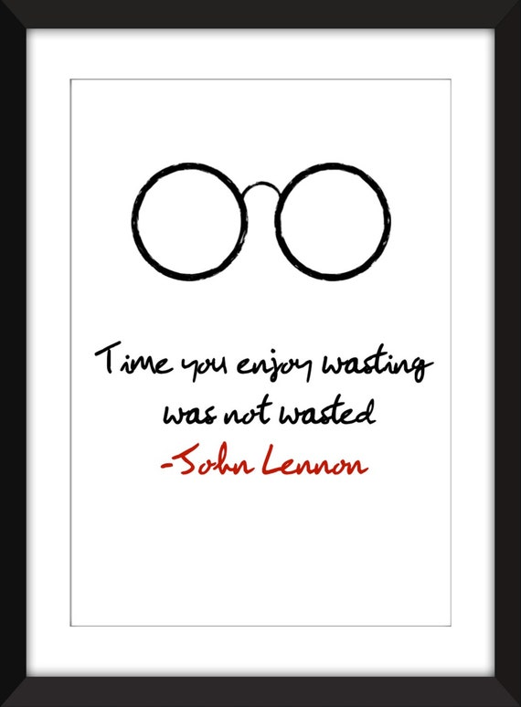 john lennon time wasted quote unframed print