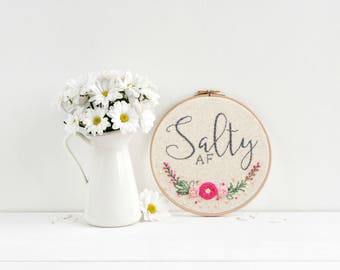 Salty AF | Hoop Art | Embroidery | Wall Decor | Hand Stitched | Office Decor | Embroidery Hoop Art | Snarky Gift | Home Decor | Gift Idea