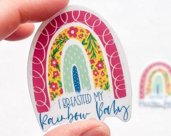I Breastfeed My Rainbow Baby Sticker - I Breastfed my Rainbow Baby - Rainbow Mama - Breastfeeding Mom - Breastfeeding Gifts - Loss Mom