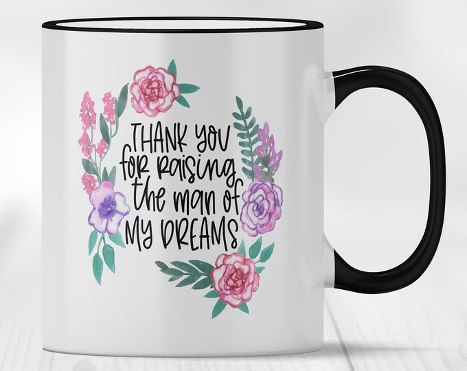 Thank You for Raising the Man of my Dreams Mug