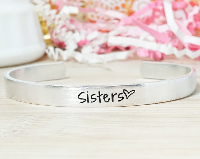 Sisters Cuff Bracelet - Gifts for Women - Best Friends Bracelets - Gift for Sister - Hand Stamped Silver Jewelry - Aluminum Cuff