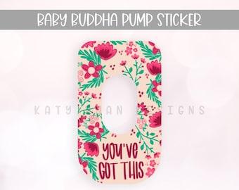 Buddha Pump Sticker - You've Got This Floral Sticker - Baby Buddha Sticker - Exclusive Pumping Sticker - Baby Buddha Skin