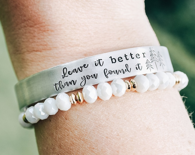 Leave it Better Than You Found It Cuff Bracelet - Environmental - Pick Up Your Trash - Littering - Recycle - Eco Conscious