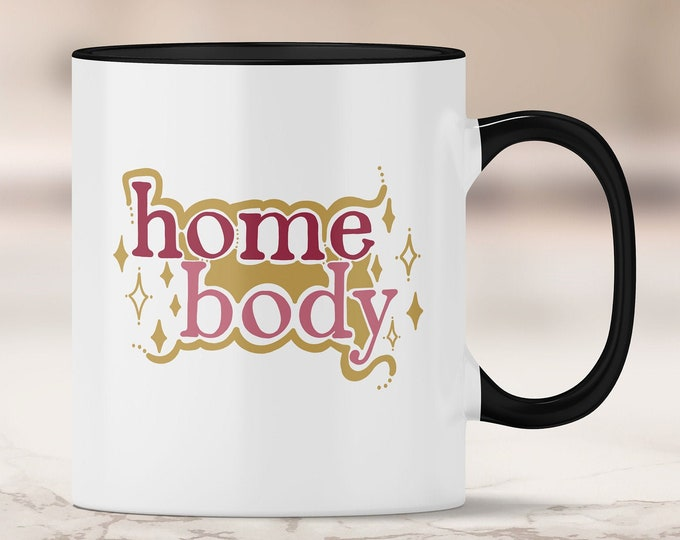 Homebody Mug - 2020 Gifts - 2021 Gifts - Gifts for Introverts - Introverted - Let's Stay Home