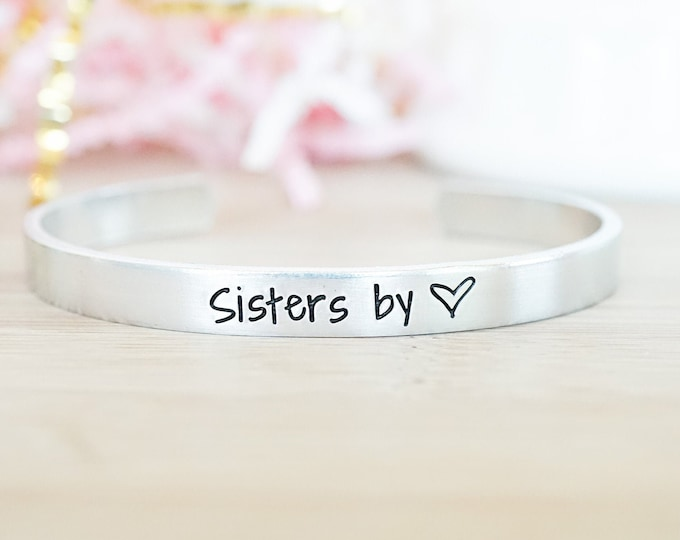 Sisters by Heart Cuff Bracelet - Gifts for Women - Best Friends Bracelets - Gift for Sister - Hand Stamped Silver Jewelry - Aluminum Cuff