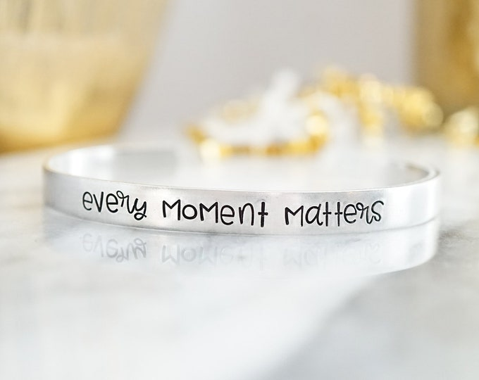 Every Moment Matters Cuff Bracelet - Inspirational Gift - Motivational Gift Ideas - Gifts for Women - Gifts for Her