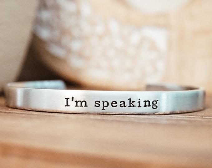 I'm Speaking Cuff Bracelet - Women's Empowerment - International Women's Day - Women's Rights - Speak Up - Motivational Gift Ideas