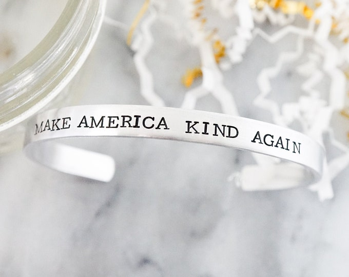 Make America Kind Again Cuff Bracelet - 2020 Election Accessories - Vote 2020 - Election Gift Ideas - Inspirational Gifts - Be Kind