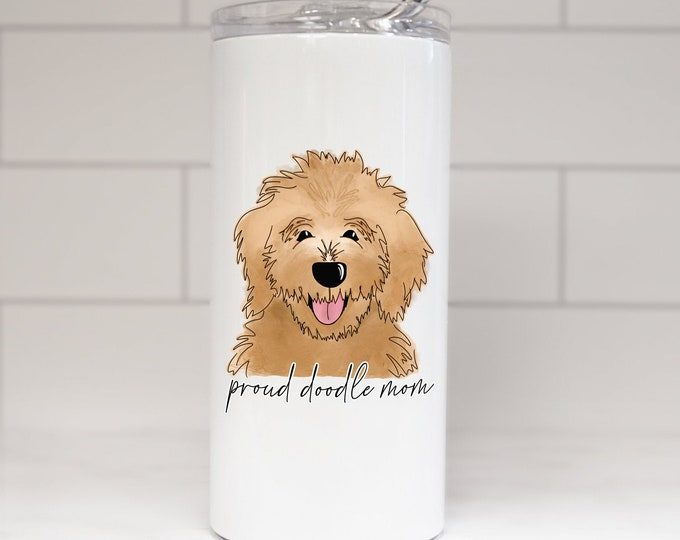 Proud Doodle Mom Stainless Steel Tumbler - Goldendoodle Mom - Golden Doodle - Golden Retriever- Aussie Doodle - Labradoodle - Brown Doodle