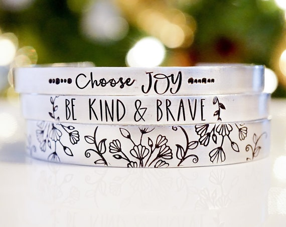 Inspirational Cuff Bracelet - Hand Stamped - Choose Joy Bracelet - Be Kind and Brave - Accent Bracelet - Stacking - Christmas Gift for Her