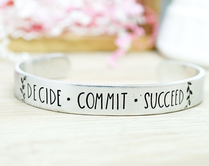 Decide Commit Succeed Cuff Bracelet - Hand Stamped - Gifts for Her - Entrepreneur Gift - Boss Lady - Law of Attraction - Motivational Gift