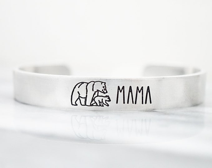 Mama Bear Cuff Bracelet - Bear Cub - Mother's Day - Push Gift - New Mom Gift - Hand Stamped - Gifts for Mom - Gifts for Her - Silver Jewelry