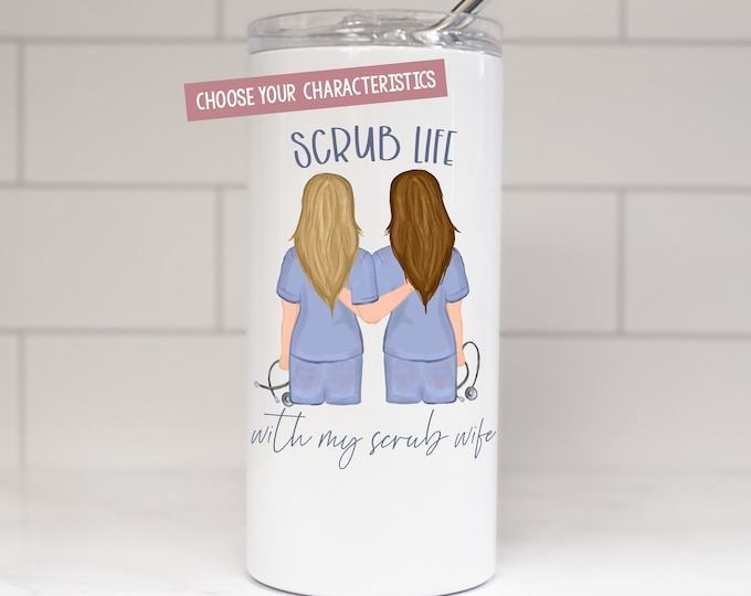 Nurses Tumbler - Scrub Life with my Scrub Wife - Personalized Nurses Tumbler - Work BFF - Work Wife - Work Best Friend