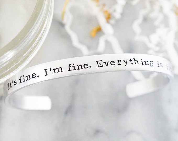 It's fine. I'm fine. Everything is fine. Funny Cuff Bracelet - 2020 Jewelry - 2020 Thoughts - It's fine I'm fine - Funny Gift Ideas 2020