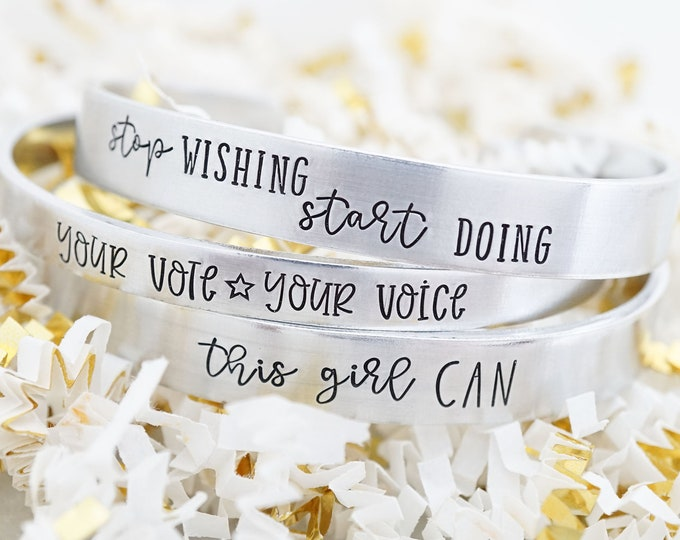 Motivational Cuff Bracelet - Your Vote Your Voice - Stop Wishing Start Doing - This Girl Can - Vote for Change - 2020 Election - Reform