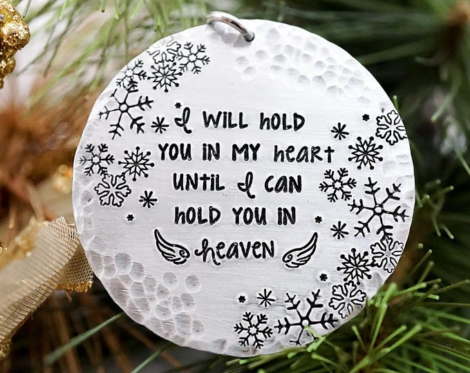 Heaven Christmas Ornament - I will hold you in my heart until I can hold you in Heaven - Memorial Ornament - Loss - Christmas Keepsake