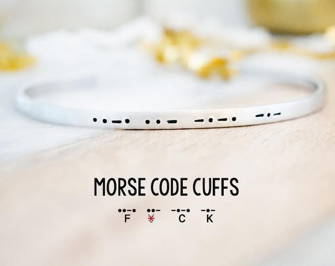 Morse Code F*CK Cuff Bracelet - Funny Morse Code Bracelet - Humorous Gift Ideas - Potty Mouth - F Word Jewelry - F*ck Jewelry