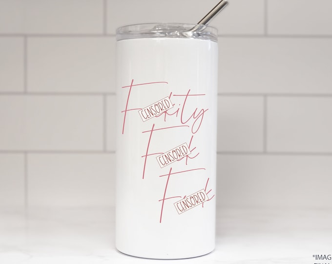 F*ckity F*ck F*ck Tumbler - Funny Drinkware - Potty Mouth - Adult Funny Mug - Humorous Gifts - Mature - Funny Gift Ideas - Stainless Steel