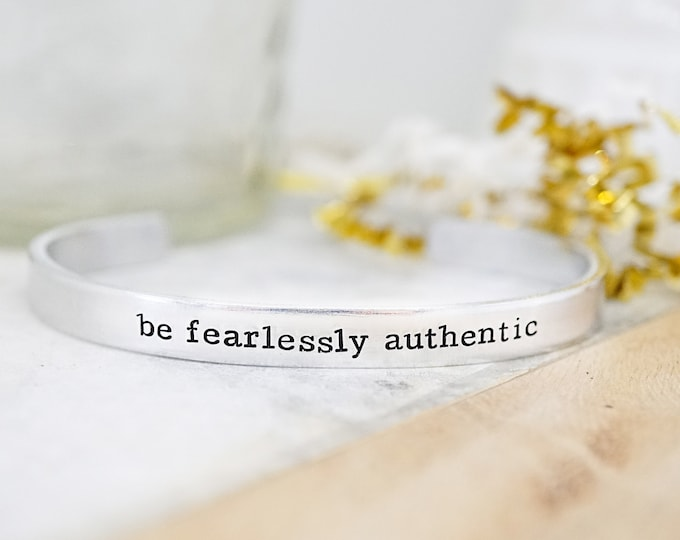 Be Fearlessly Authentic Cuff Bracelet - Inspirational Jewelry - Motivational Gift - Self Love - Be Authentic - Hand Stamped