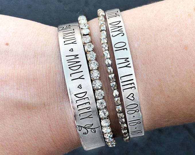 Love Hand Stamped Cuff Bracelet - All the Days of my Life Anniversary Bracelet - Truly Madly Deeply - Wedding Gift for Her - Anniversary