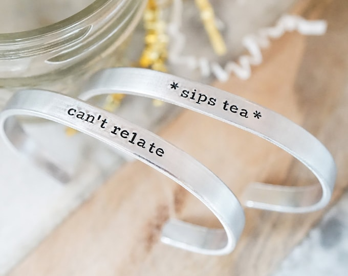 Sarcastic Funny Cuff Bracelet - Can't Relate - Sips Tea - Millennial Gift Ideas - Gift for Teens - Cosmetics World - Jeffree Star