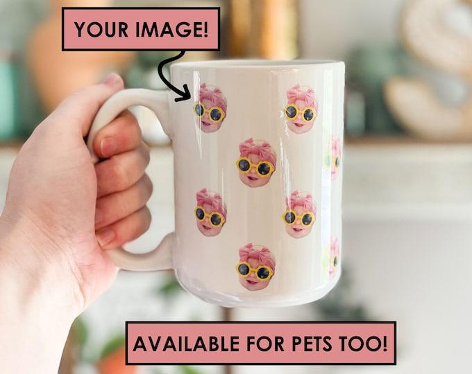 Face Mug - Baby Face Mug - Your Dog's Face Mug - Your Husband's Face Mug - Father's Day Gift - Mother's Day Gift - Funny Gift Ideas