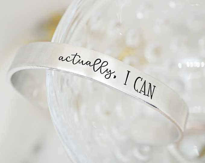 Actually, I Can Cuff Bracelet - New Year Jewelry - Motivational Jewelry - Strong Woman - Gifts for Strong Women - Gifts for Women - Inspo