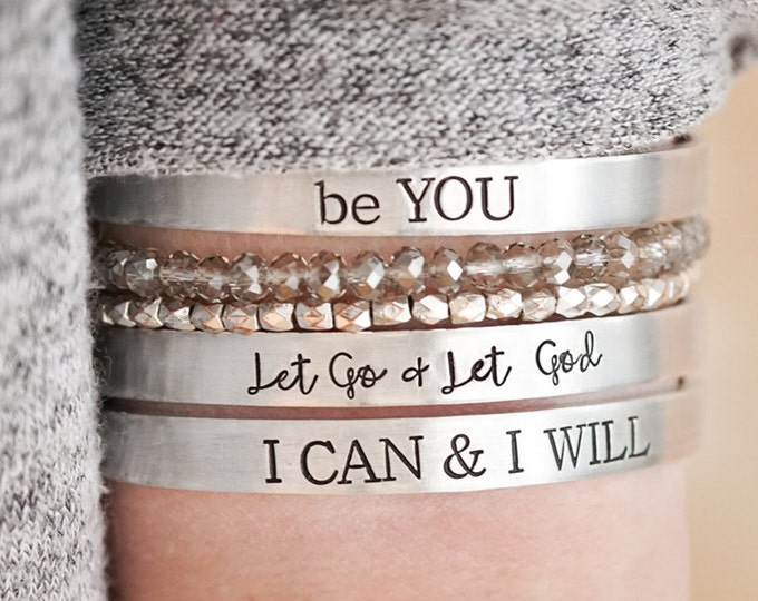 Motivational Cuff Bracelet - be YOU - Let Go and Let God - I Can and I Will - New Year New You - Mantra - Hand Stamped Silver Cuff Bracelet