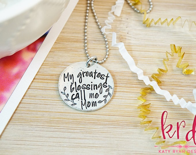 My Greatest Blessings Call me Mom Necklace - Mommy Jewelry - Gifts for Mom - Mother's Day - Silver Tone Hand Stamped Pewter Necklace