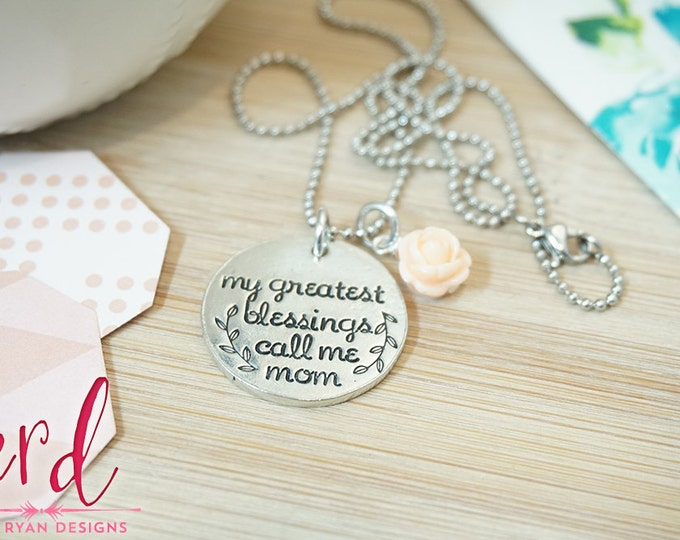 My Greatest Blessings Call me Mom Necklace - Mom Jewelry - Gifts for Mom - Mother's Day - Silver Tone Hand Stamped Pewter Necklace