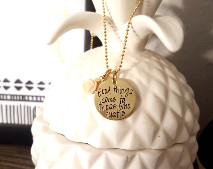 Good Things Come to Those Who Hustle Necklace | Gold Necklace | Travel | Tolkien |  Hand Stamped