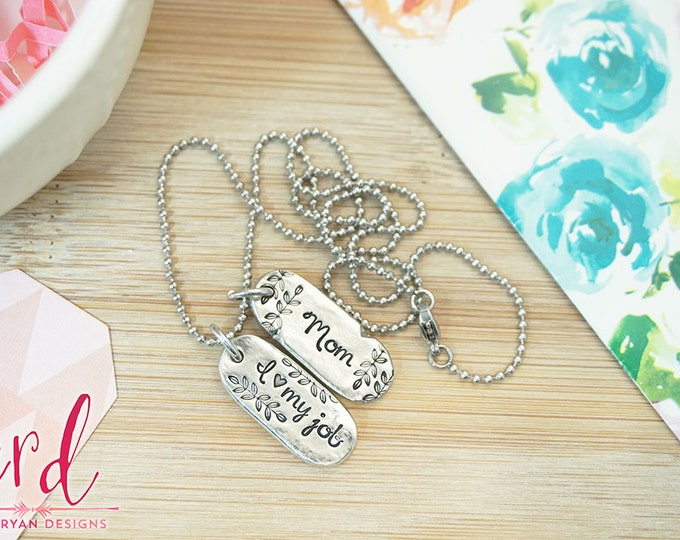 I Love My Job Mom Necklace - Mom Jewelry - Gifts for Mom - Mother's Day - Silver Tone Hand Stamped Pewter Necklace
