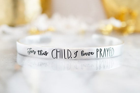 For This Child I Have Prayed Cuff Bracelet - Religious Cuff Bracelet - Mom Jewelry - Gift for Mom - Mother's Day Gift
