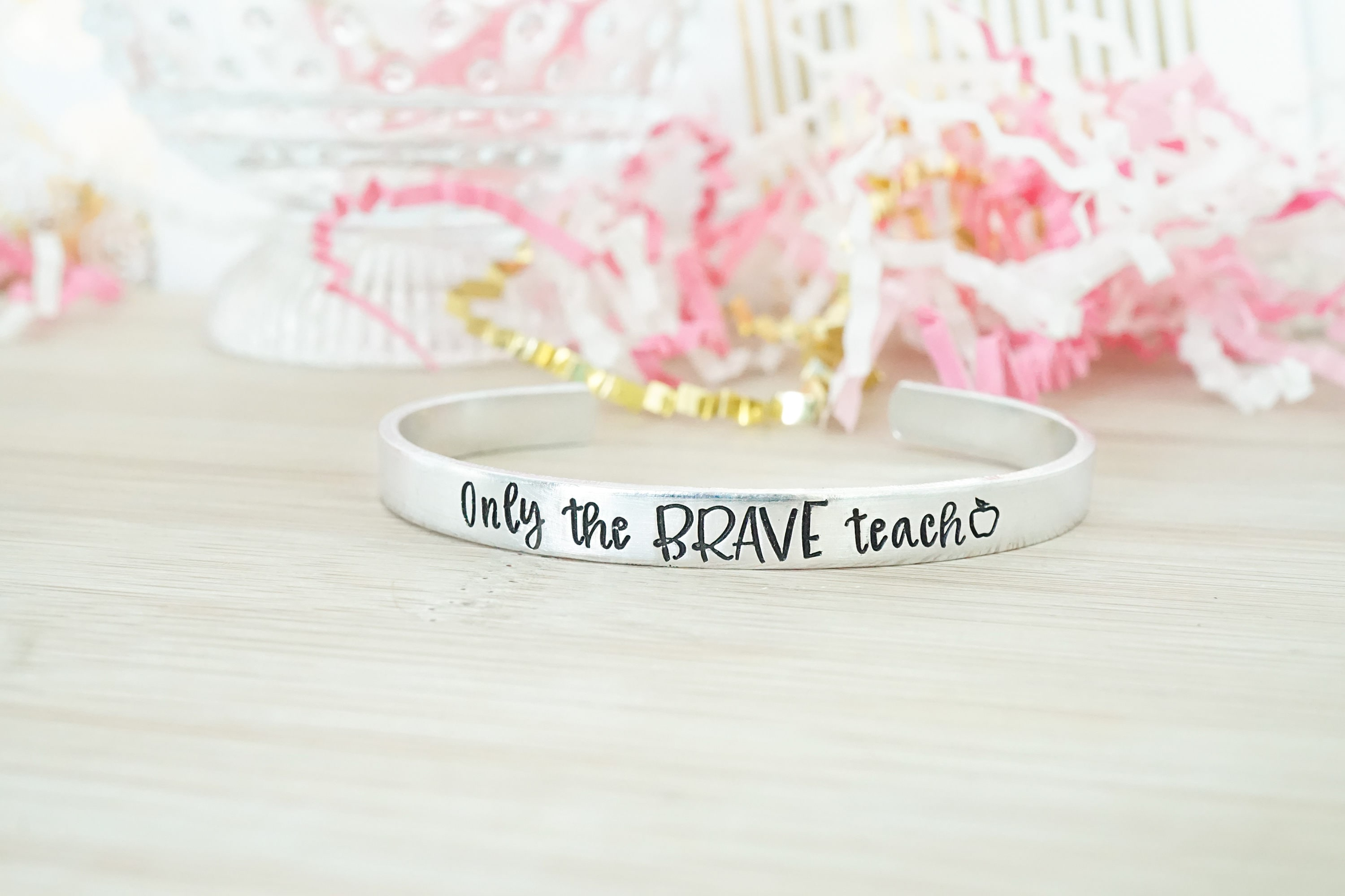 Only the Brave Teach Cuff Bracelet - Teacher Christmas Gifts ...