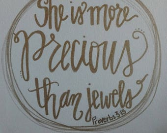 Proverbs 3:15 She is More precious than jewels 12x12 hand lettered canvas