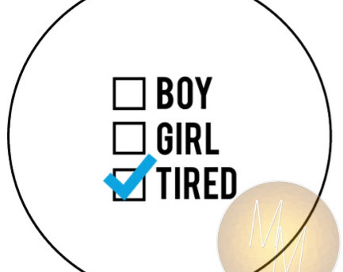 "BOY GIRL TIRED - 1.25"" pinback button"
