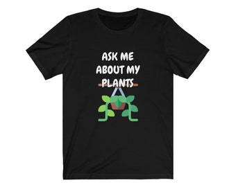 Ask Me About My Plants Short Sleeve Tee