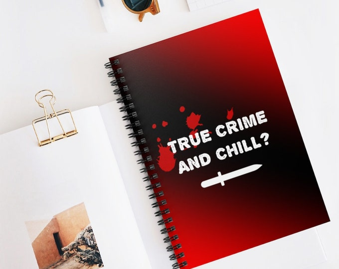TRUE CRIME & CHILL Spiral Notebook