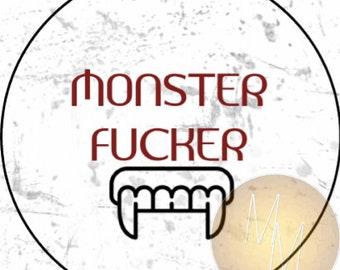 "MONSTER FUCKER - 1.25"" pinback button"