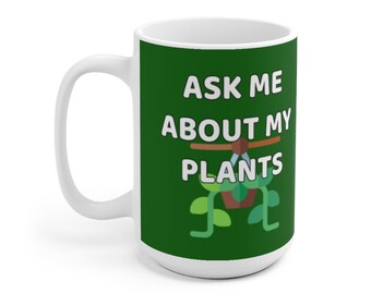 Ask Me About My Plants Mug