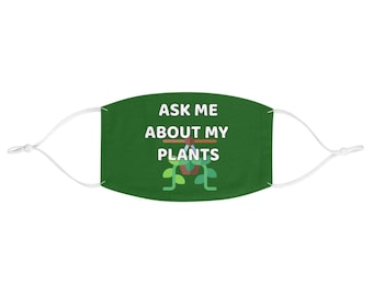 Ask Me About My Plants Mask